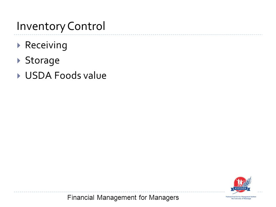 Inventory Control  Receiving  Storage  USDA Foods value Financial Management for Managers
