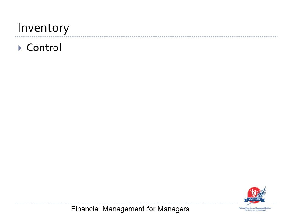 Inventory  Control Financial Management for Managers