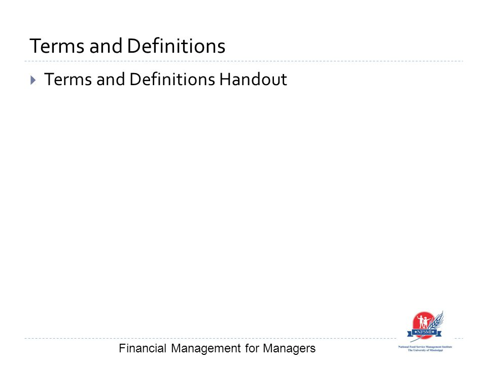 Terms and Definitions  Terms and Definitions Handout Financial Management for Managers