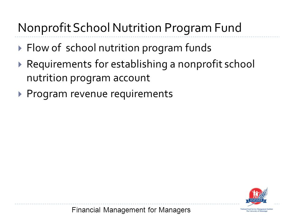 Nonprofit School Nutrition Program Fund  Flow of school nutrition program funds  Requirements for establishing a nonprofit school nutrition program