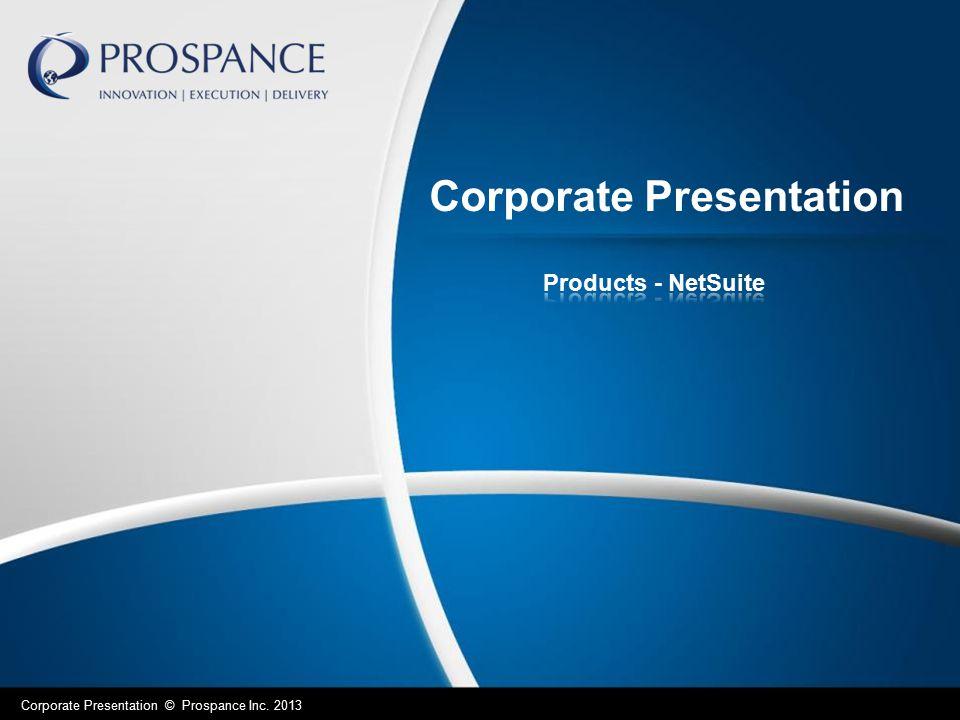 Corporate Presentation Corporate Presentation © Prospance Inc. 2013