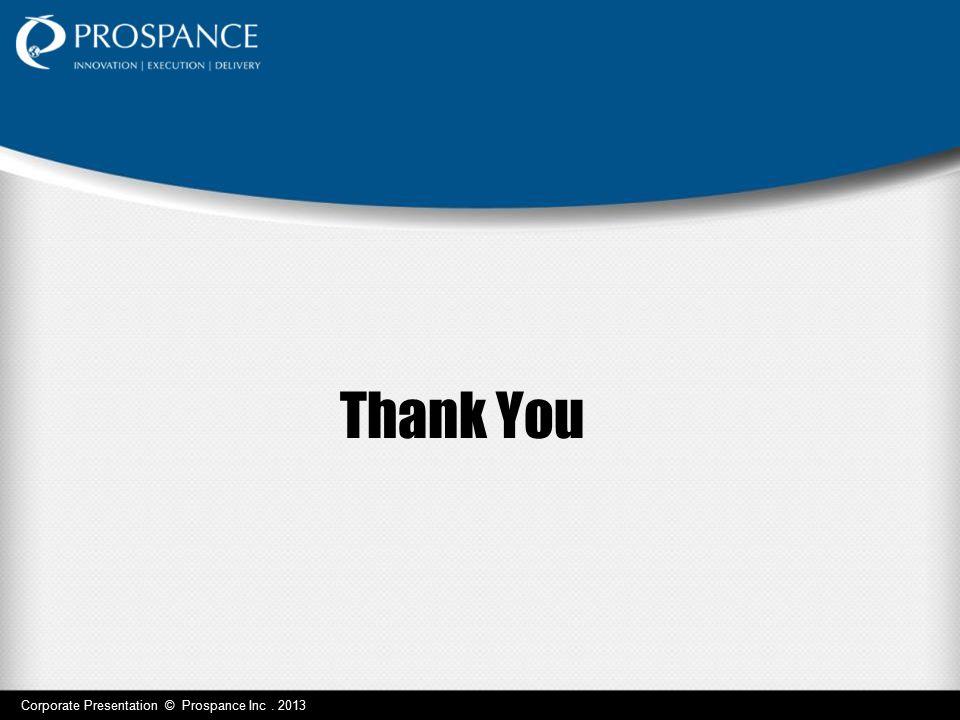 Corporate Presentation © Prospance Inc. 2013 Thank You