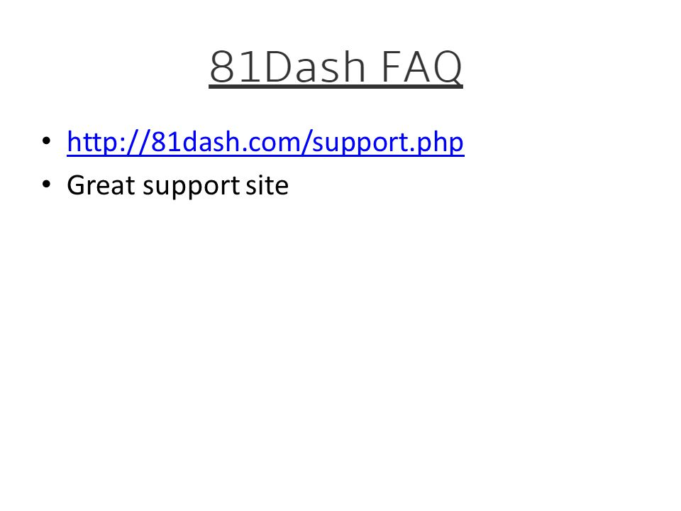 http://81dash.com/support.php Great support site