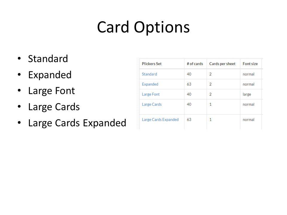 Card Options Standard Expanded Large Font Large Cards Large Cards Expanded