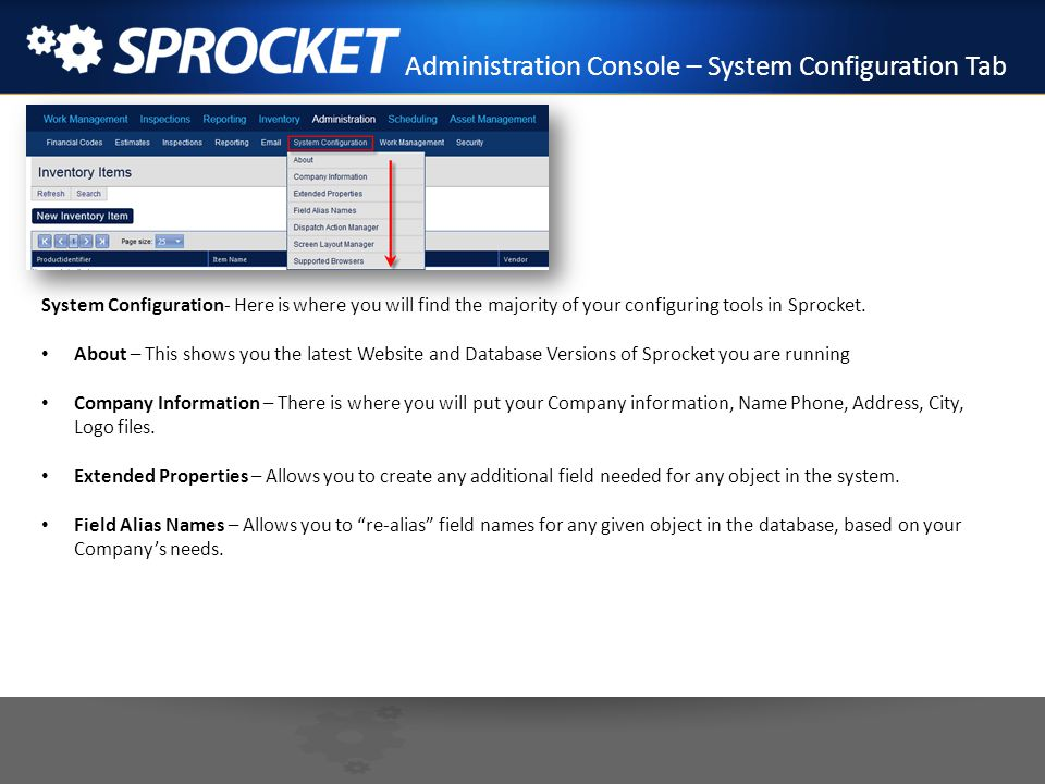 Administration Console – System Configuration Tab System Configuration- Here is where you will find the majority of your configuring tools in Sprocket