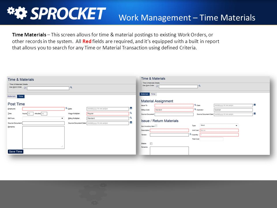 Work Order Requirements and Details Sprocket provides the ability to customize the fields displayed on a work order form.