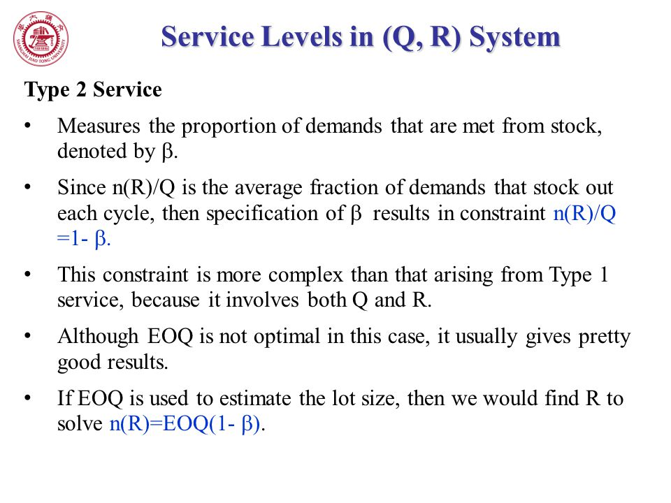 Type 2 Service Measures the proportion of demands that are met from stock, denoted by . Since n(R)/Q is the average fraction of demands that stock ou