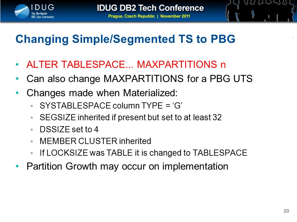 Click to edit Master title style 20 Changing Simple/Segmented TS to PBG ALTER TABLESPACE...