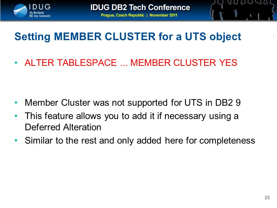 Click to edit Master title style 25 Setting MEMBER CLUSTER for a UTS object ALTER TABLESPACE...