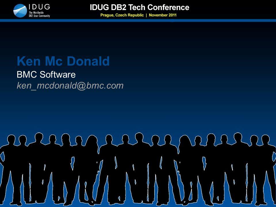 Ken Mc Donald BMC Software ken_mcdonald@bmc.com