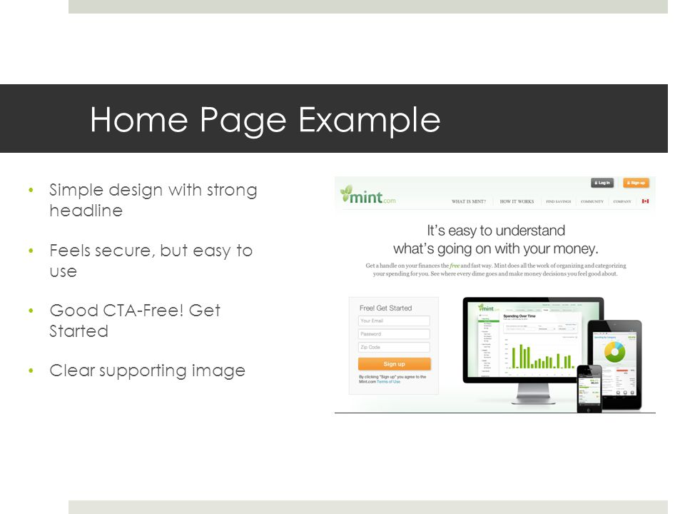 Home Page Example Simple design with strong headline Feels secure, but easy to use Good CTA-Free.