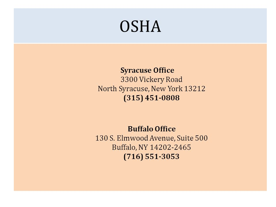 OSHA Syracuse Office 3300 Vickery Road North Syracuse, New York 13212 (315) 451-0808 Buffalo Office 130 S.