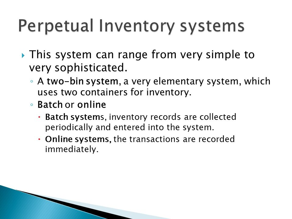  This system can range from very simple to very sophisticated.