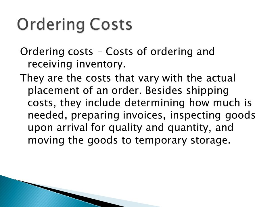 Ordering costs – Costs of ordering and receiving inventory.