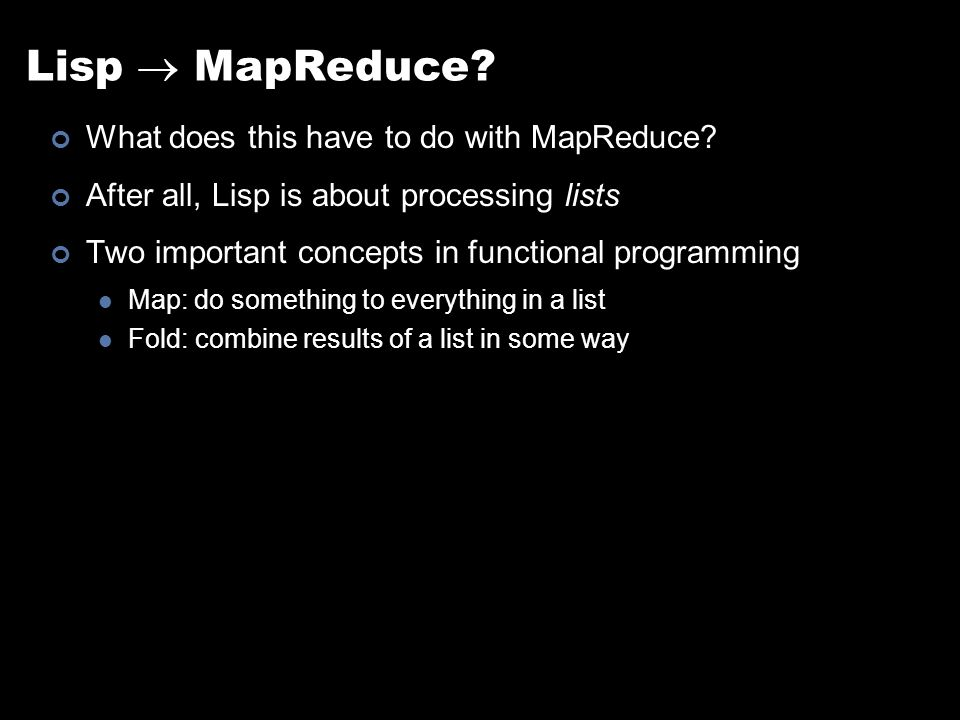 Lisp  MapReduce. What does this have to do with MapReduce.