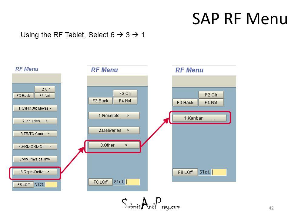 SAP RF Menu 42 Using the RF Tablet, Select 6  3  1