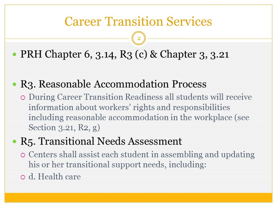 Career Transition Services 2 PRH Chapter 6, 3.14, R3 (c) & Chapter 3, 3.21 R3.