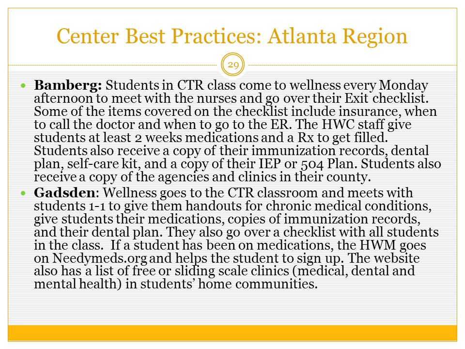Center Best Practices: Atlanta Region 29 Bamberg: Students in CTR class come to wellness every Monday afternoon to meet with the nurses and go over their Exit checklist.