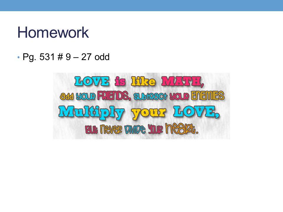 Homework Pg. 531 # 9 – 27 odd