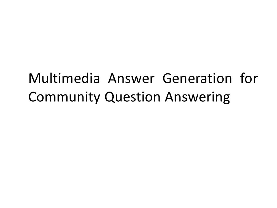 Problem Statement Textual Answers Multimedia Answers