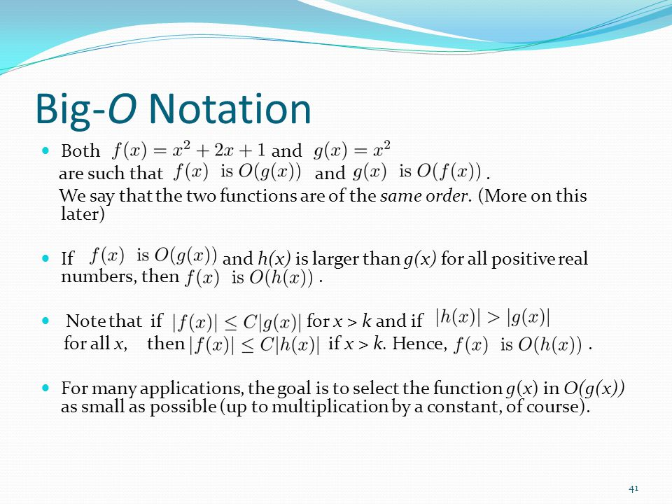 Big-O Notation Both and are such that and. We say that the two functions are of the same order.