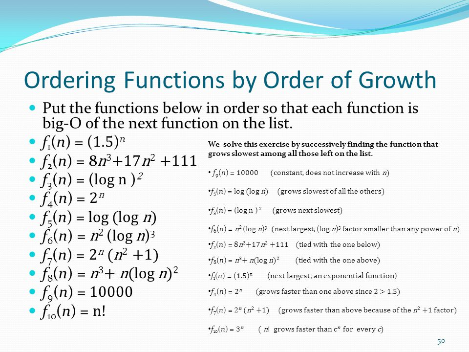 Ordering Functions by Order of Growth Put the functions below in order so that each function is big-O of the next function on the list.