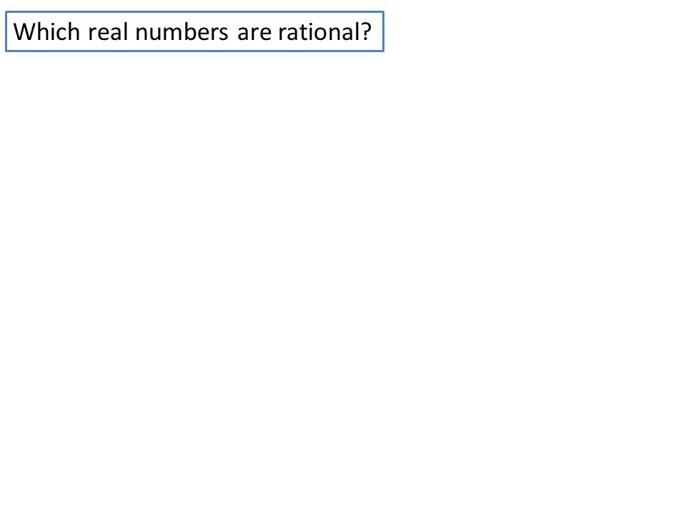 Which real numbers are rational