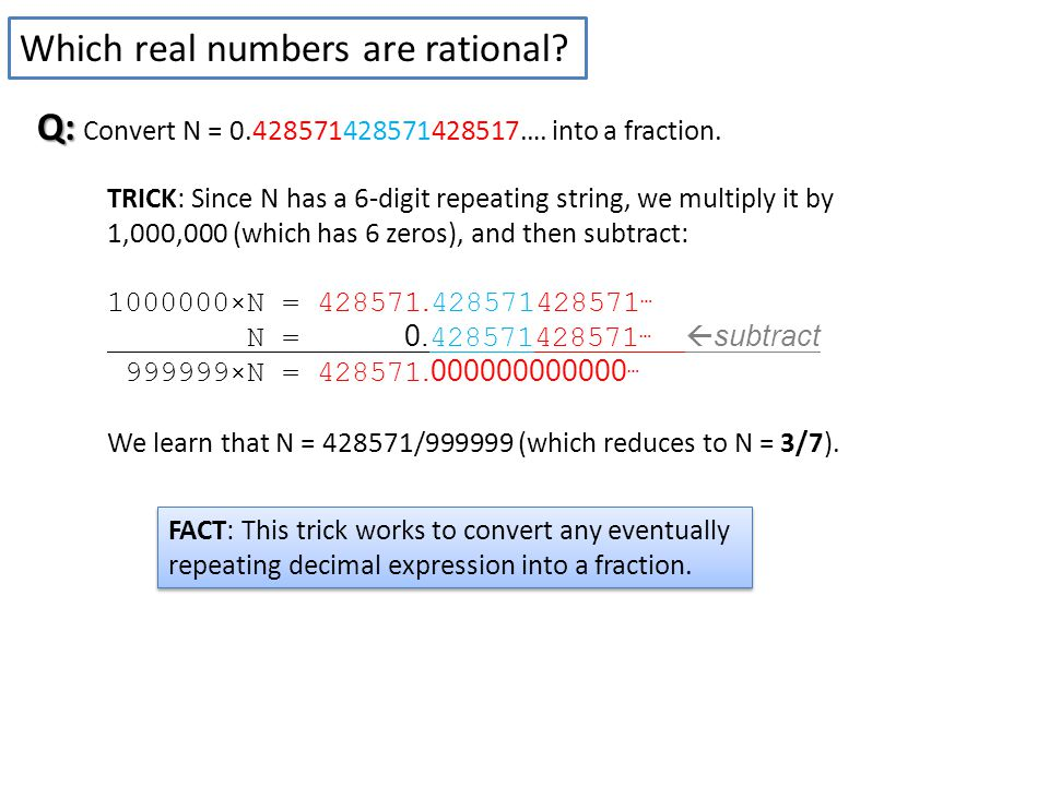 Which real numbers are rational. Q: Q: Convert N = 0.428571428571428517….