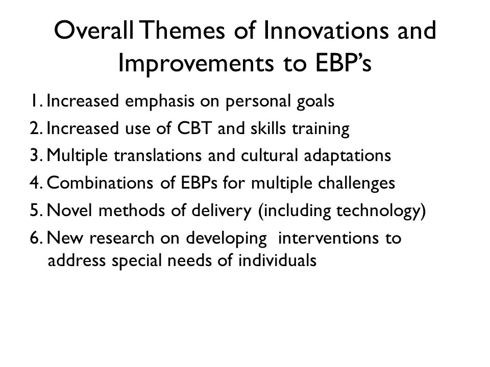 2.Increased Use of CBT and Active Skills Training Once people have identified goals, what next.