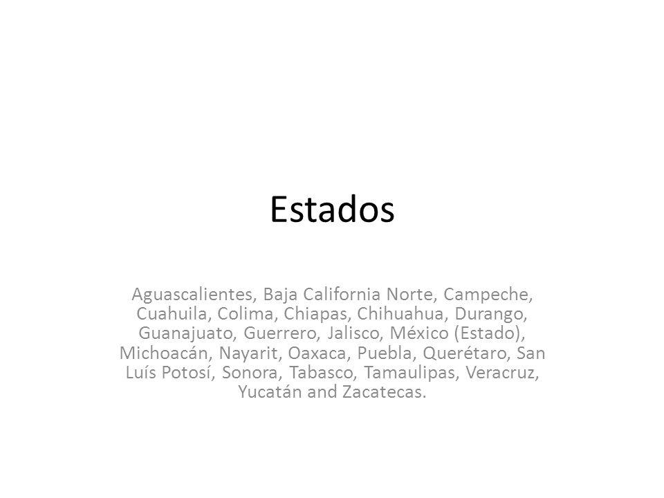 Estados Aguascalientes, Baja California Norte, Campeche, Cuahuila, Colima, Chiapas, Chihuahua, Durango, Guanajuato, Guerrero, Jalisco, México (Estado), Michoacán, Nayarit, Oaxaca, Puebla, Querétaro, San Luís Potosí, Sonora, Tabasco, Tamaulipas, Veracruz, Yucatán and Zacatecas.