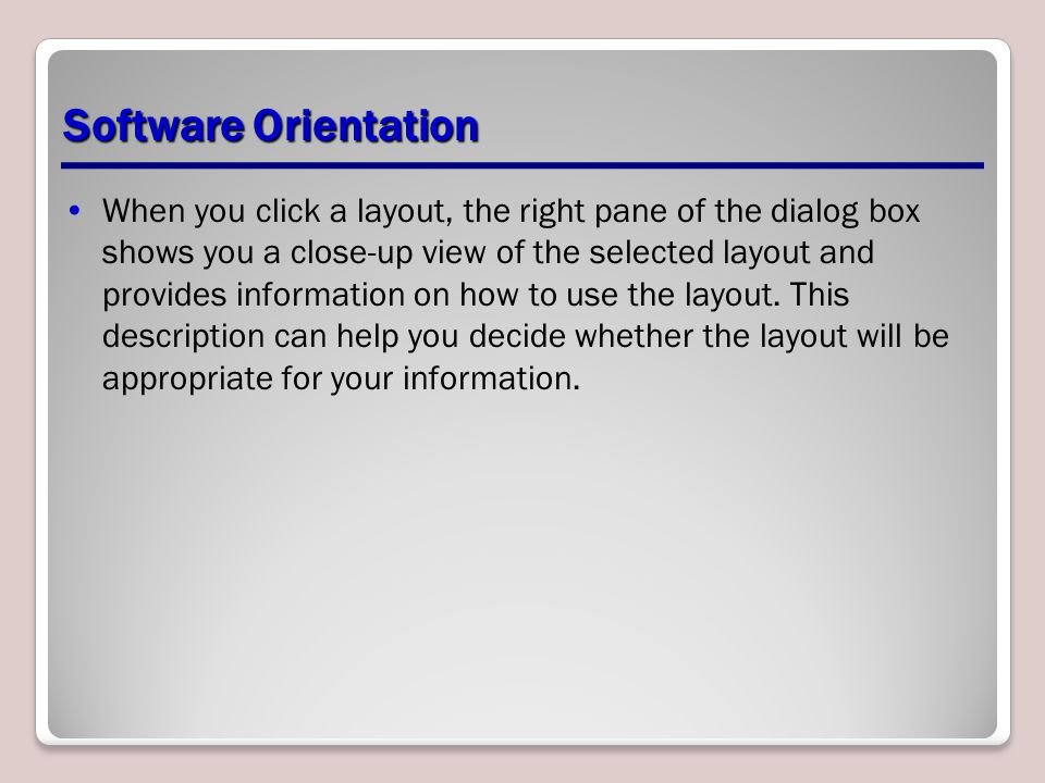 Software Orientation When you click a layout, the right pane of the dialog box shows you a close-up view of the selected layout and provides informati