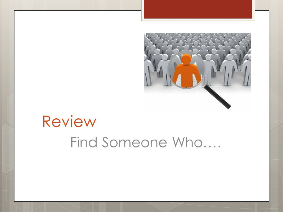 Review Find Someone Who….