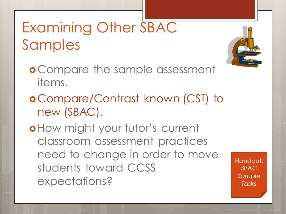 Examining Other SBAC Samples  Compare the sample assessment items.