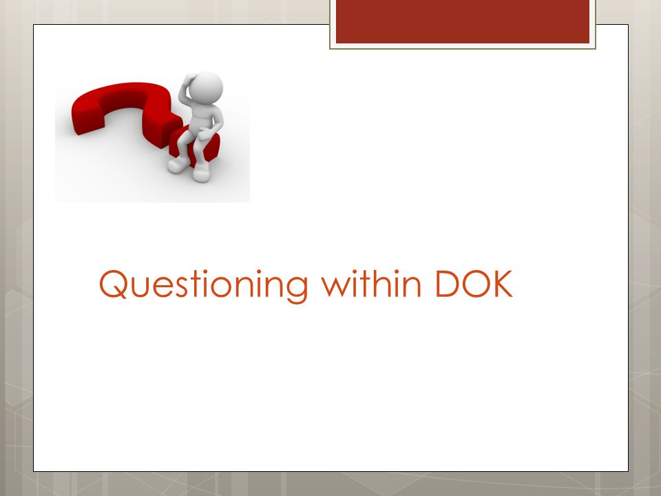 Questioning within DOK