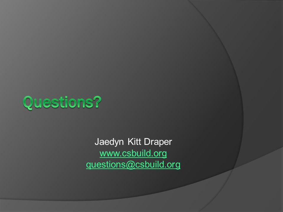 Jaedyn Kitt Draper www.csbuild.org questions@csbuild.org