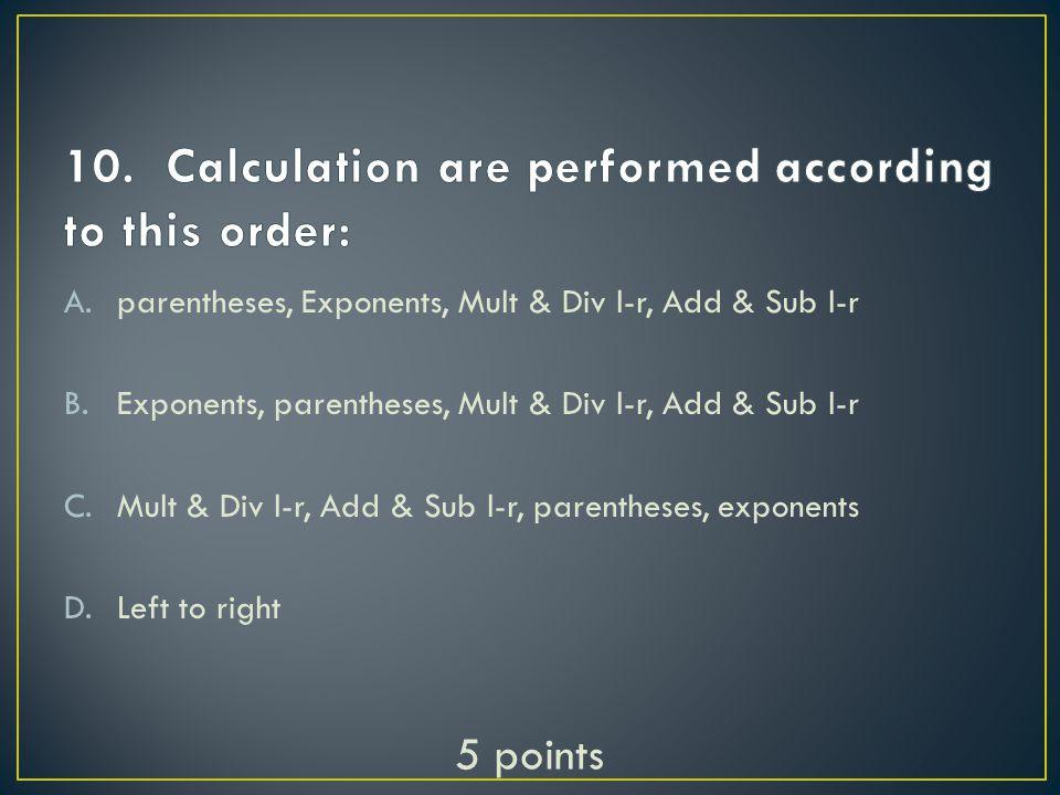 A.* B./ C.= D.- 5 points