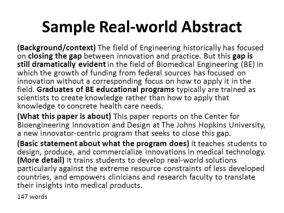 Sample Real-world Abstract (Background/context) The field of Engineering historically has focused on closing the gap between innovation and practice.