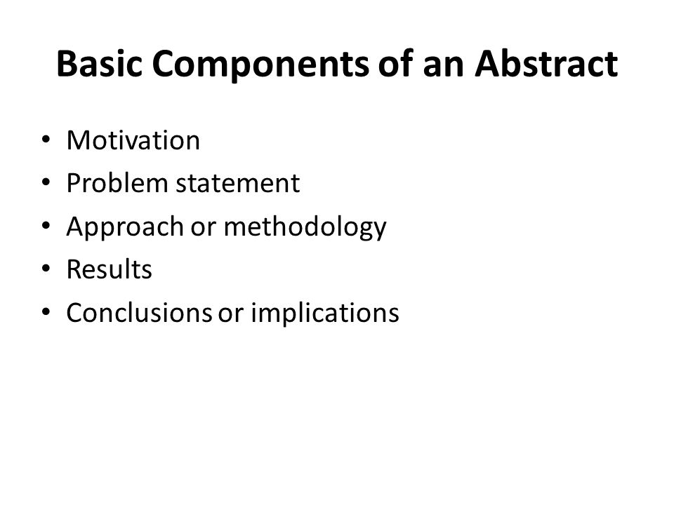 A Third Way: Purdue's Method 1.Read your paper/proposal with the purpose of abstracting in mind.