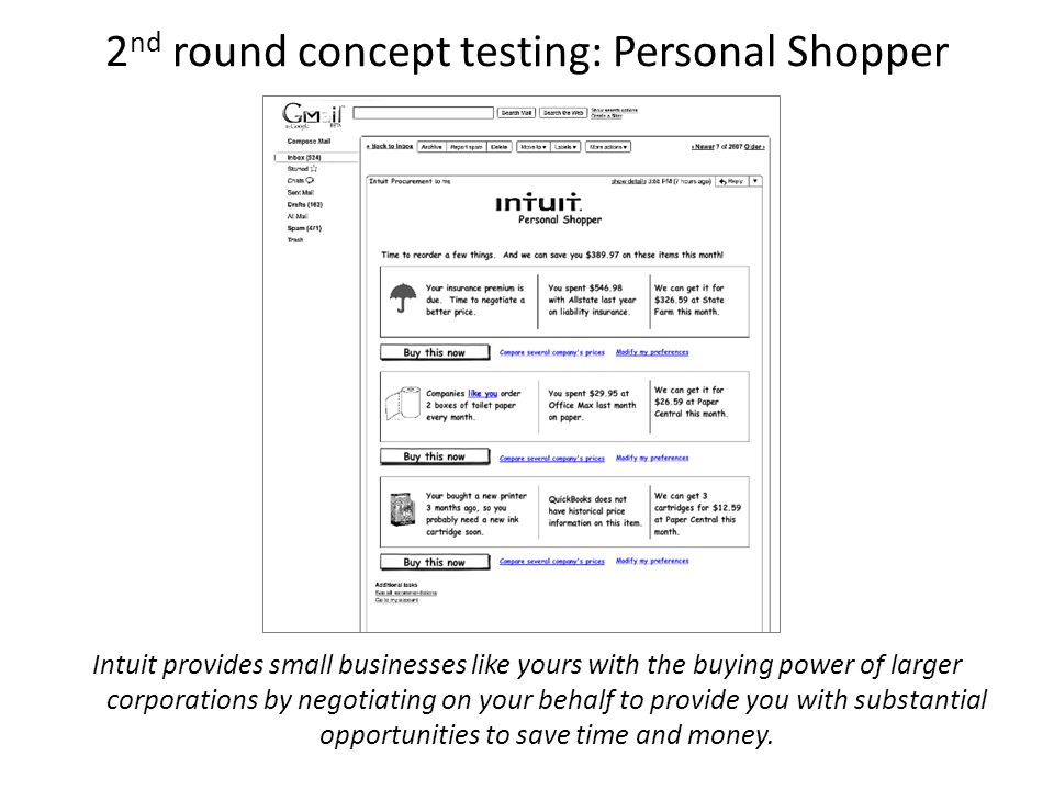 2 nd round concept testing: Personal Shopper Intuit provides small businesses like yours with the buying power of larger corporations by negotiating o