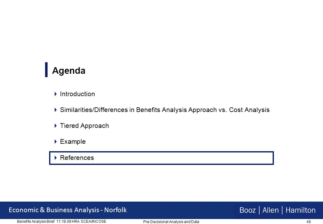 49 Economic & Business Analysis - Norfolk Benefits Analysis Brief 11.18.09 HRA SCEA/INCOSE Agenda  Introduction  Similarities/Differences in Benefits Analysis Approach vs.
