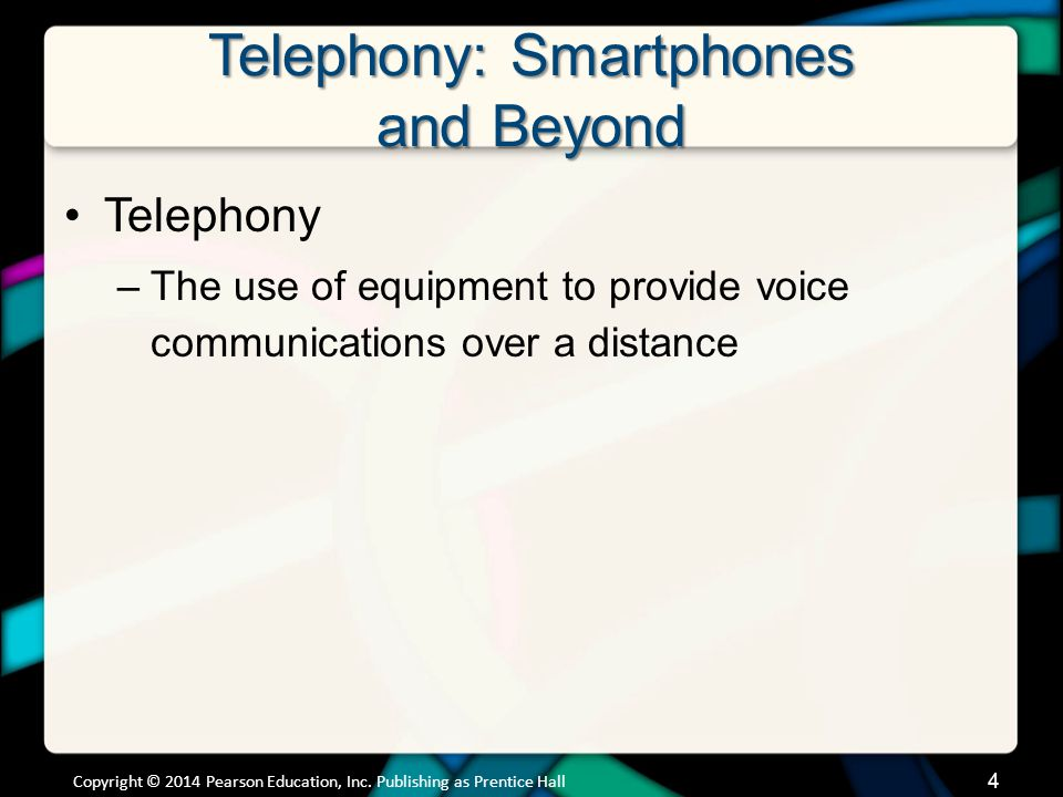 Telephony: Smartphones and Beyond Smartphone Basics What exemplifies a Smartphone.