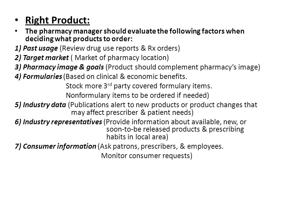 Right Quantity at the Right Time: Too much product ties up a pharmacy's money without providing an adequate return on investment.