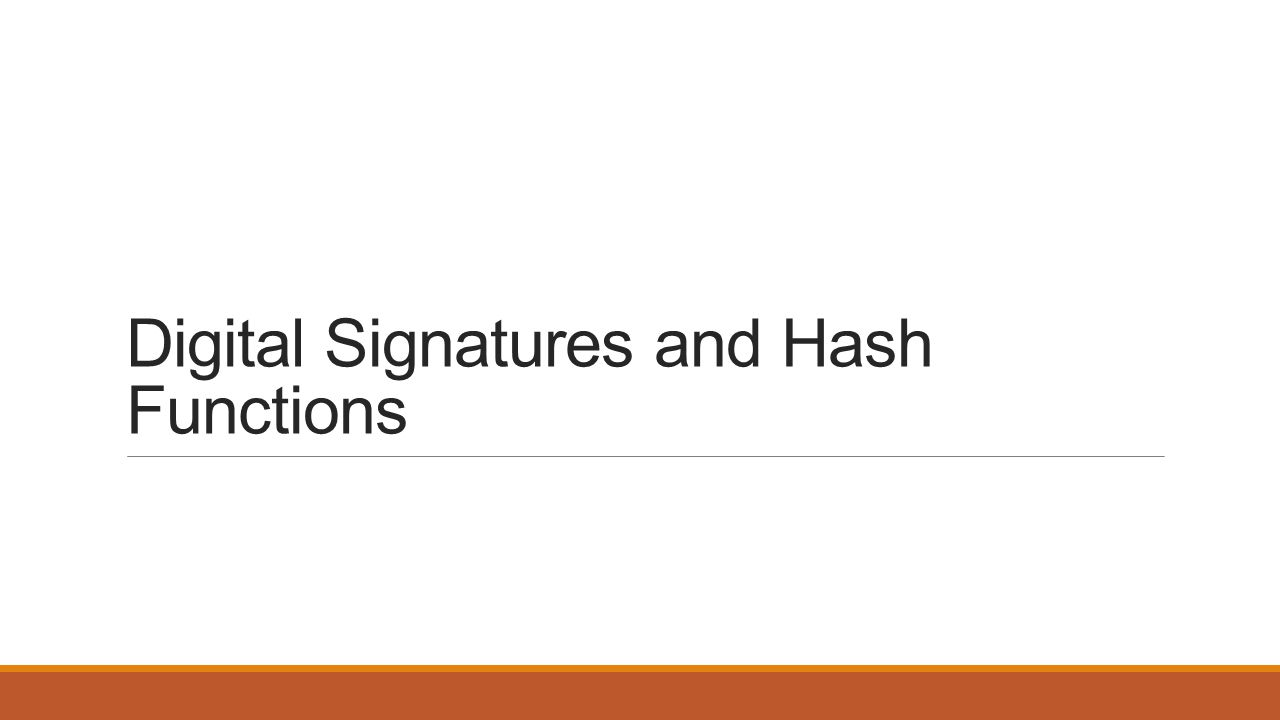 Digital Signatures and Hash Functions