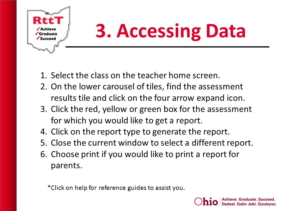 3. Accessing Data 1.Select the class on the teacher home screen. 2.On the lower carousel of tiles, find the assessment results tile and click on the f