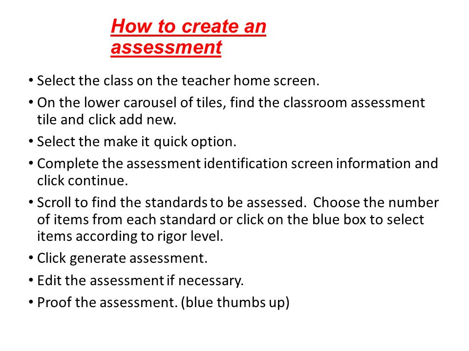 How to create an assessment Select the class on the teacher home screen.