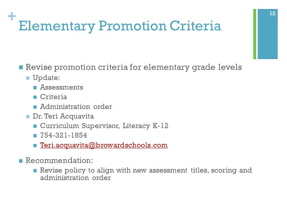 + Elementary Promotion Criteria Revise promotion criteria for elementary grade levels Update: Assessments Criteria Administration order Dr.