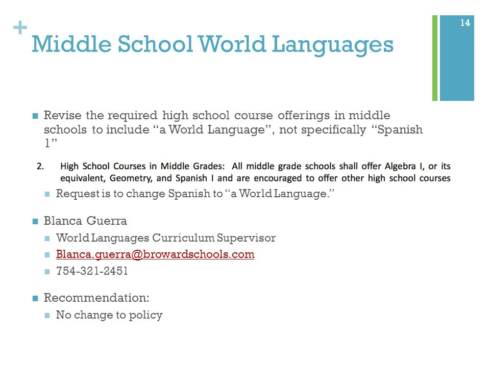 """+ Middle School World Languages Revise the required high school course offerings in middle schools to include """"a World Language"""", not specifically """"Sp"""