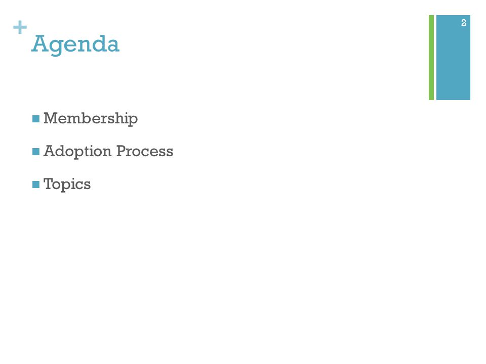 + Agenda Membership Adoption Process Topics 2