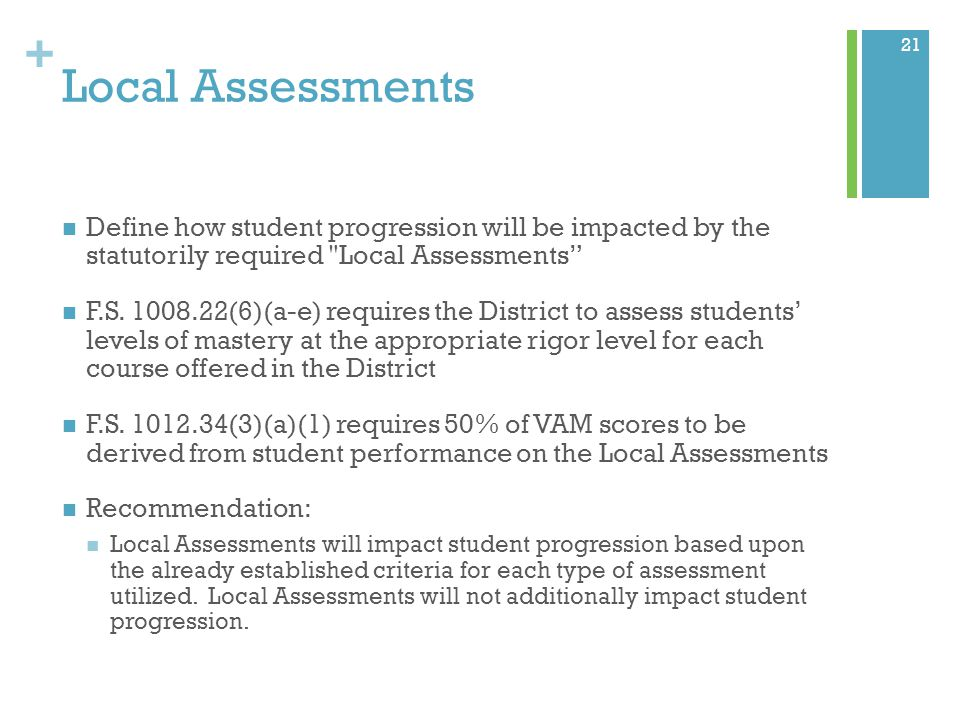 + Local Assessments Define how student progression will be impacted by the statutorily required