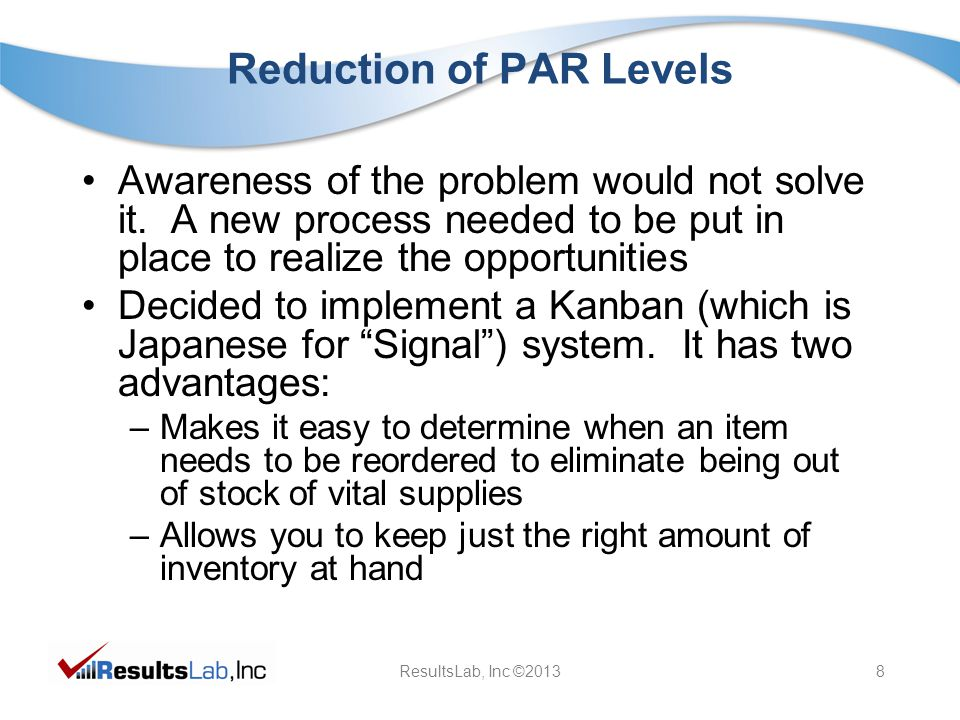ResultsLab, Inc ©20138 Reduction of PAR Levels Awareness of the problem would not solve it.